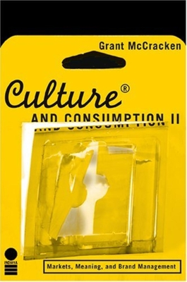 Culture and Consumption II: Markets, Meaning, and Brand Management - McCracken, Grant David