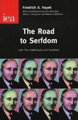 The Road to Serfdom - Hayek, Friedrich, A.