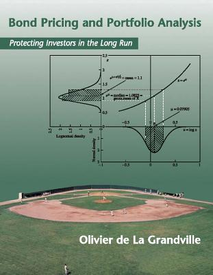 Bond Pricing and Portfolio Analysis: Protecting Investors in the Long Run - Granville, Olivier De La, and de La Grandville, Olivier, and La Grandville, Olivier De