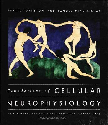 Foundations of Cellular Neurophysiology - Johnston, Daniel, and Maio-Sin Wu, Samuel, and Wu, Samuel Miao-Sin