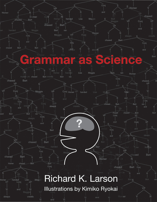Grammar as Science - Larson, Richard K