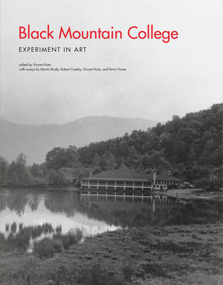 Black Mountain College: Experiment in Art - Katz, Vincent, and Brody, Martin, and Creeley, Robert