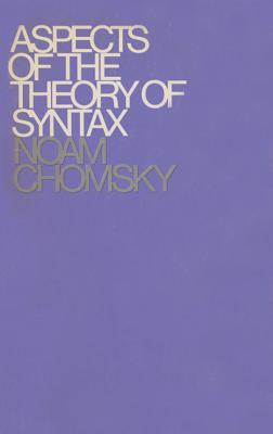 Aspects of the Theory of Syntax - Chomsky, Noam