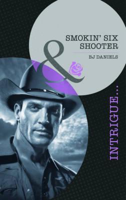 Smokin' Six-Shooter - Daniels, B. J.