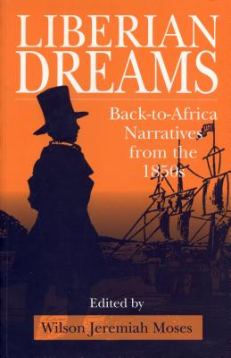 Liberian Dreams - CL. - Moses, Wilson Jeremiah (Editor), and Centeno, Miguel Angel