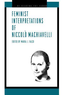 Feminist Interp. Machiavelli - CL. - Falco, Maria J (Editor)