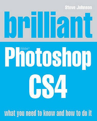 Brilliant Photoshop CS4 - Johnson, Steve