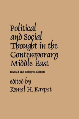 Political and Social Thought in the Contemporary Middle East - Karpat, Kemal H (Editor)