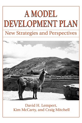 A Model Development Plan: New Strategies and Perspectives - Lempert, David H, Professor, and McCarty, Kim, and Mitchell, Craig