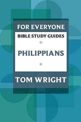 For Everyone Bible Study Guides: Philippians - Wright, Tom