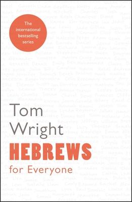Hebrews for Everyone - Wright, Tom