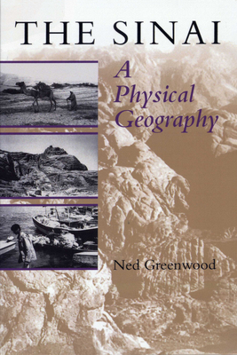 The Sinai: A Physical Geography - Greenwood, Ned