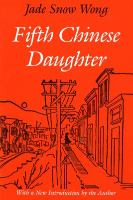 Fifth Chinese Daughter - Wong, Jade S, and Snow Wong, Jade