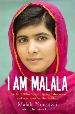 I Am Malala: The Girl Who Stood Up for Education and Was Shot by the Taliban - Yousafzai, Malala, and Lamb, Christina