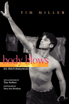 Body Blows - Miller, Tim, and McAdams, Dona Ann (Photographer), and Kushner, Tony, Professor (Foreword by)