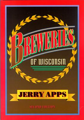 Breweries of Wisconsin - Apps, Jerry, Mr., and Apps, Jerold W