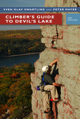 Climber's Guide to Devil's Lake - Swartling, Sven Olof, and Mayer, Pete, and Andre, Eric (Photographer)