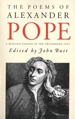 The Poems of Alexander Pope: A Reduced Version of the Twickenham Text - Butt, John, Dr. (Editor), and Pope, Alexander