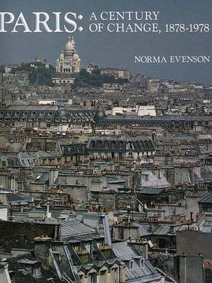 Paris: A Century of Change, 1878-1978 - Evenson, Norma