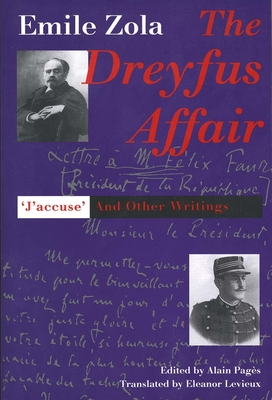 "The Dreyfus Affair: ""Jaccuse"" and Other Writings - Zola, Emile, and Pages, Alain (Editor), and Levieux, Eleanor, Ms. (Translated by)"