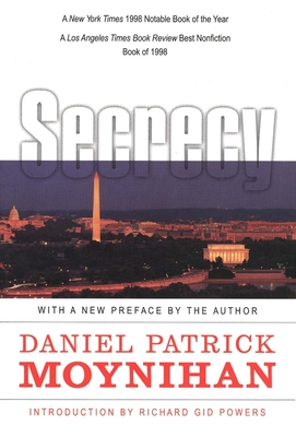 Secrecy: The American Experience - Moynihan, Daniel Patrick, and Powers, Richard Gid, Dr., Ph.D. (Introduction by)