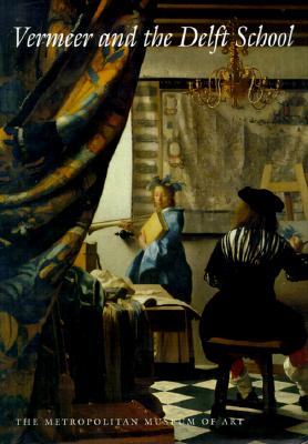 Vermeer and the Delft School - Liedtke, Walter, Mr., and Ruger, Axel, and Plomp, Michiel C