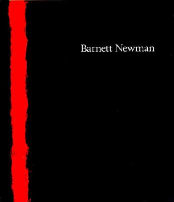 Barnett Newman - Newman, Barnett, and Temkin, Ann, Ms. (Editor), and Shiff, Richard