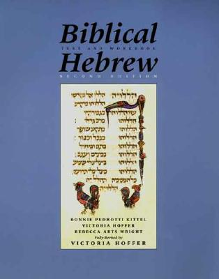 Biblical Hebrew, Second Ed. (Text and Workbook) - Kittel, Bonnie Pedrotti, and Hoffer, Victoria, and Abts Wright, Rebecca