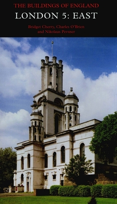 London 5: East: The Buildings of England - Cherry, Bridget, and O'Brien, Charles, and Pevsner, Nikolaus