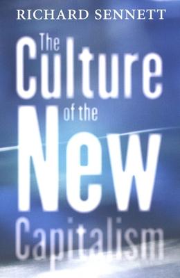 The Culture of the New Capitalism - Sennett, Richard, Professor (Editor)