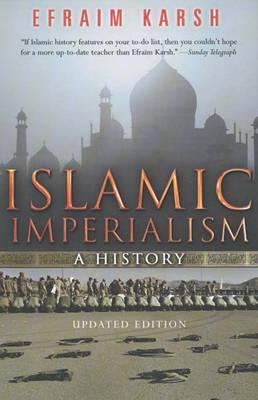 Islamic Imperialism: A History - Karsh, Efraim