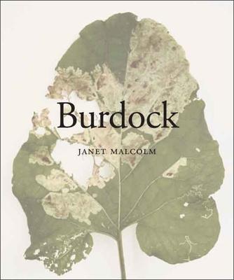 Burdock - Malcolm, Janet, Ms. (Photographer)