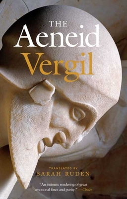 The Aeneid - Vergil, and Ruden, Sarah, Dr. (Translated by)