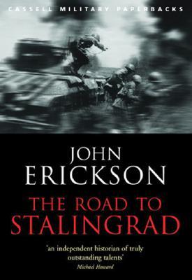 The Road to Stalingrad - Erickson, John