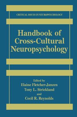 Handbook of Cross-Cultural Neuropsychology - Fletcher-Janzen, Elaine, Ed.D., and Strickland, Tony L, and Reynolds, Cecil R, PhD