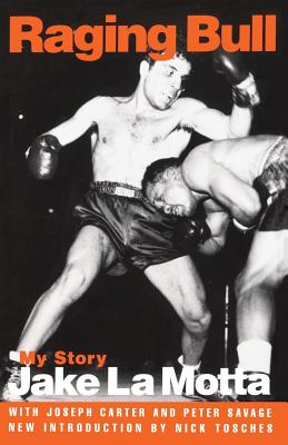 Raging Bull: My Story - La Motta, Jake, and Savage, Peter, and Carter, Joseph