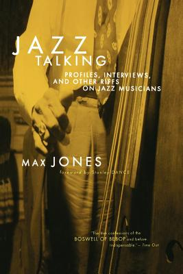 Jazz Talking: Profiles, Interviews, and Other Riffs on Jazz Musicians - Jones, Max, Dr., and Dance, Stanley (Foreword by)