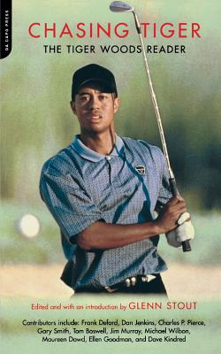 Chasing Tiger: The Tiger Woods Reader - Stout, Glenn (Editor)