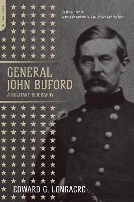 General John Buford: A Military Biography - Longacre, Edward G
