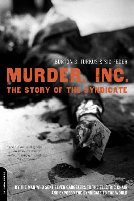 Murder, Inc.: The Story of the Syndicate - Turkus, Burton B, and Feder, Sid