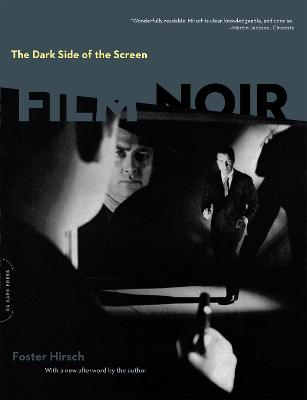 The Dark Side of the Screen: Film Noir - Hirsch, Foster, Professor, Ph.D.