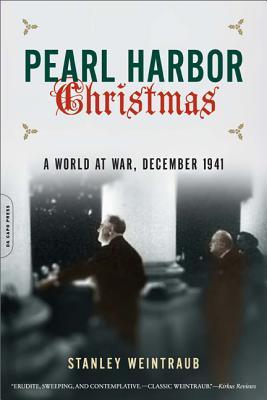 Pearl Harbor Christmas: A World at War, December 1941 - Weintraub, Stanley