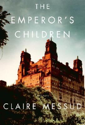 The Emperor's Children - Messud, Claire