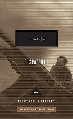 Dispatches - Herr, Michael, and Stone, Robert (Introduction by)