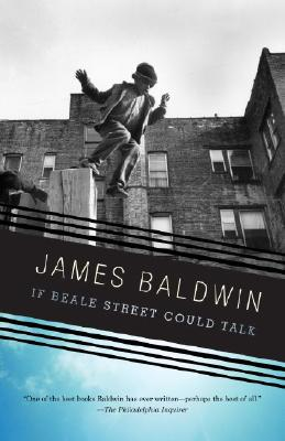 If Beale Street Could Talk - Baldwin, James A