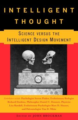 Intelligent Thought: Science Versus the Intelligent Design Movement - Brockman, John (Editor)
