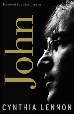 John - Lennon, Cynthia, and Lennon, Julian (Foreword by)