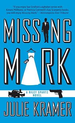 Missing Mark: Riley Spartz Novel - Kramer, Julie