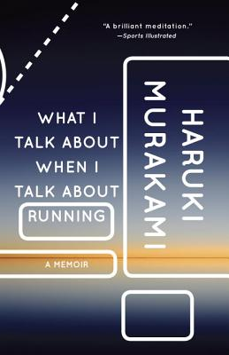 What I Talk about When I Talk about Running - Murakami, Haruki, and Gabriel, Philip (Translated by)