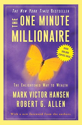 The One Minute Millionaire: The Enlightened Way to Wealth - Hansen, Mark Victor, and Allen, Robert G